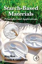 Starch-Based Materials: Principles and Applications
