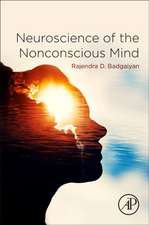 Neuroscience of the Nonconscious Mind