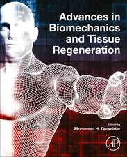 Advances in Biomechanics and Tissue Regeneration