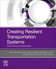 Creating Resilient Transportation Systems: Policy, Planning and Implementation