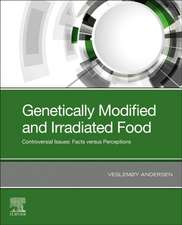 Genetically Modified and Irradiated Food: Controversial Issues: Facts versus Perceptions
