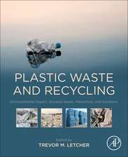 Plastic Waste and Recycling: Environmental Impact, Societal Issues, Prevention, and Solutions