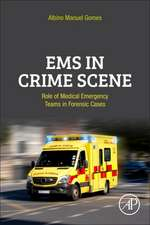 EMS in Crime Scene: Role of Medical Emergency Teams in Forensic Cases