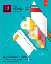 Adobe Indesign CC Classroom in a Book (2015 Release):  Graphs & Models, Books a la Carte Edition