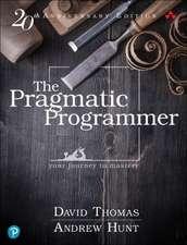 Pragmatic Programmer: journey to mastery, 20th Anniversary Edition, 2/e