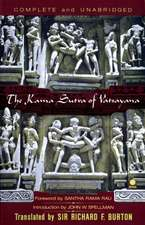 The Kama Sutra of Vatsayana:  The Classic Hindu Treatise on Love and Social Conduct