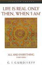 Life is Real Only Then, When 'I Am': All and Everything Third Series