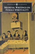 Medieval Writings on Female Spirituality:  A Tale of To-Day