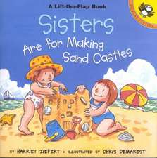 Sisters Are for Making Sand Castles