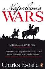 Napoleon's Wars: An International History, 1803-1815