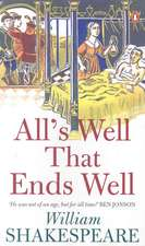 Shakespeare, W: All's Well That Ends Well