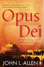 Opus Dei: The Truth About its Rituals, Secrets and Power