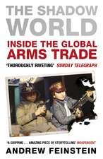 The Shadow World: Inside the Global Arms Trade