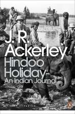 Hindoo Holiday: An Indian Journal