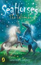 Sea Horses: The Talisman