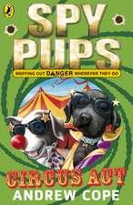 Spy Pups Circus Act