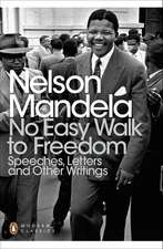 No Easy Walk to Freedom: Speeches, Letters and Other Writings