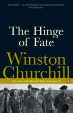 The Hinge of Fate: The Second World War