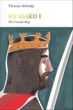 Richard I (Penguin Monarchs): The Crusader King