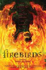 Firebirds:  An Anthology of Original Fantasy and Science Fiction