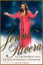 Jenni Rivera:  La Increible Vida de una Mariposa Guerrera = Jenni Rivera