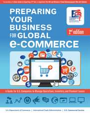 Preparing Your Business for Global E-Commerce: A Guide for U.S. Companies to Manage Operations, Inventory, and Payment Issues: A Guide for U.S. Companies to Manage Operations, Inventory, and Payment Issues
