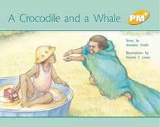 A Crocodile and a Whale PM PLUS Level 7 Yellow