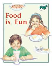 Food is Fun PM PLUS Non Fiction Level 14&15 Food Green