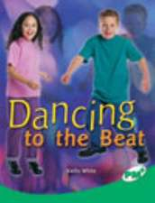 Dancing to the Beat PM Plus Non Fiction Level 26 Emerald: Technology and the Arts