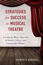Strategies for Success in Musical Theatre: A Guide for Music Directors in School, College, and Community Theatre