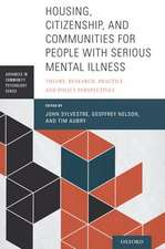 Housing, Citizenship, and Communities for People with Serious Mental Illness: Theory, Research, Practice, and Policy Perspectives