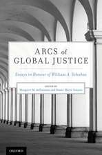 Arcs of Global Justice: Essays in Honour of William A. Schabas