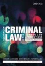 Australian Criminal Law in the Common Law Jurisdictions: Cases and Materials, Fourth Edition