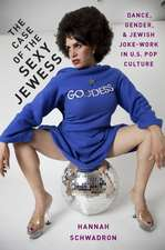 The Case of the Sexy Jewess: Dance, Gender and Jewish Joke-work in US Pop Culture