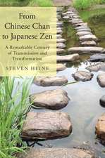 From Chinese Chan to Japanese Zen: A Remarkable Century of Transmission and Transformation