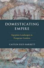 Domesticating Empire: Egyptian Landscapes in Pompeian Gardens