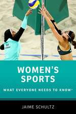 Women's Sports: What Everyone Needs to Know®