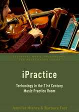 iPractice: Technology in the 21st Century Music Practice Room