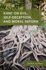 Kant on Evil, Self-Deception, and Moral Reform