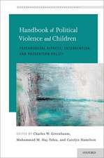 Handbook of Political Violence and Children: Psychosocial Effects, Intervention, and Prevention Policy
