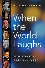 When the World Laughs: Film Comedy East and West
