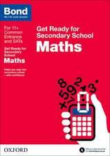 Bond 11+: Maths: Get Ready for Secondary School