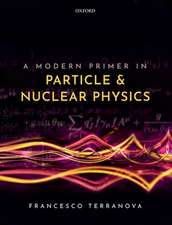 A Modern Primer in Particle and Nuclear Physics
