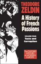 A History of French Passions: Volume 4: Taste and Corruuption