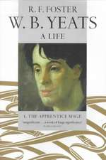 W. B. Yeats, A Life I: The Apprentice Mage 1865-1914
