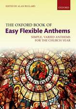 The Oxford Book of Easy Flexible Anthems: Simple, varied anthems for the church year