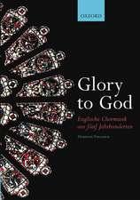 Glory to God (Englische Chormusik aus fünf Jahrhunderten)