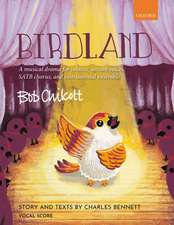 Birdland: A musical drama for soloists, unison voices, SATB chorus, and instrumental ensemble