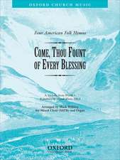 Come, thou fount of every blessing: No. 4 of Four American Folk Hymns