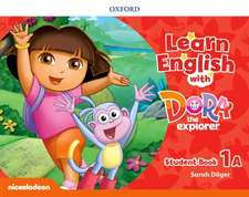 Learn English with Dora the Explorer: Level 1: Student Book A